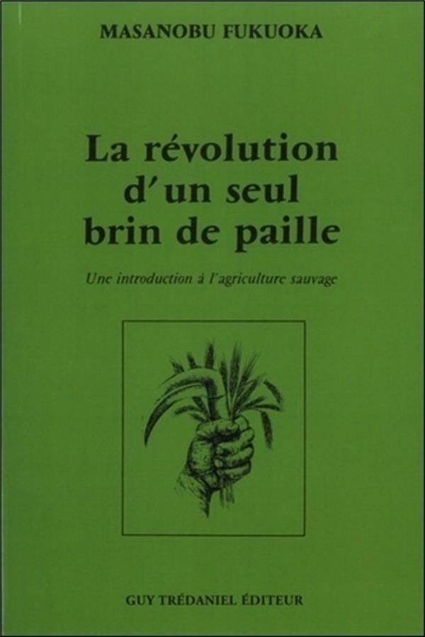 LA REVOLUTION D-UN SEUL BRIN D FUKUOKA MASANOBU TREDANIEL
