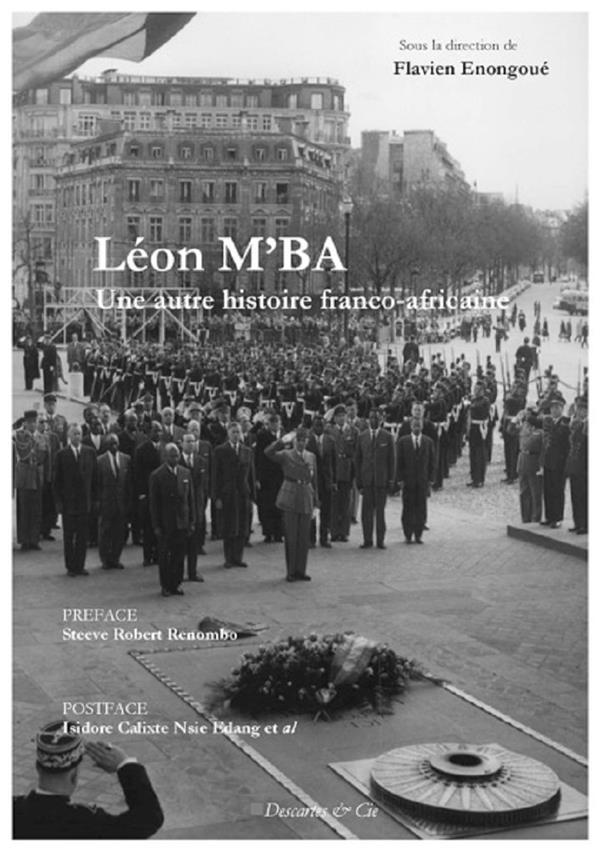 LEON M'BA  -  UNE AUTRE HISTOIRE FRANCO-AFRICAINE