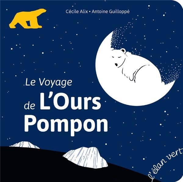 LE VOYAGE DE L'OURS POMPON (COLL. PREMIERS PAS)  HURTUBISE HMH