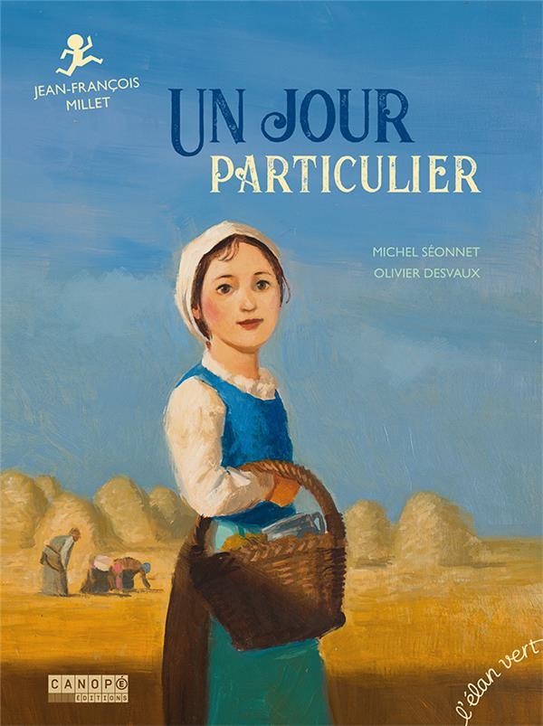 UN JOUR PARTICULIER ( COLL. PONT DES ARTS) - JEAN-FRANCOIS MILLET  HURTUBISE HMH