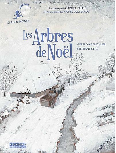 LES ARBRES DE NOEL  -  CLAUDE MONET GERALDINE ELSCHNER HURTUBISE HMH
