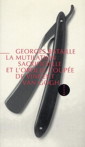 MUTILATION SACRIFICIELLE ET L'OREILLE COUPEE (LA)