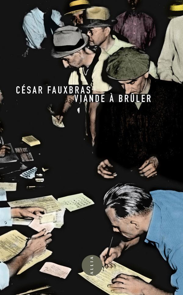 VIANDE A BRULER  -  JOURNAL D'UN CHOMEUR Fauxbras César Allia
