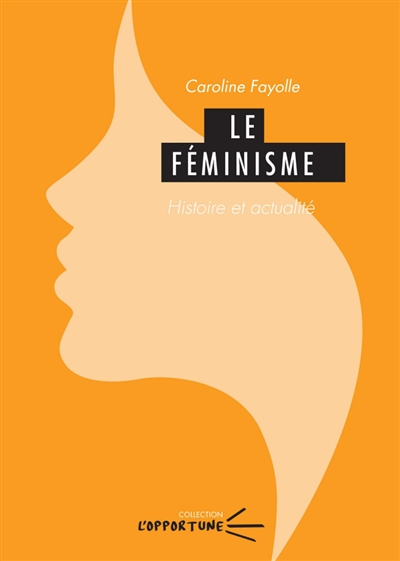 LE FEMINISME. HISTOIRE ET ACTUALITE