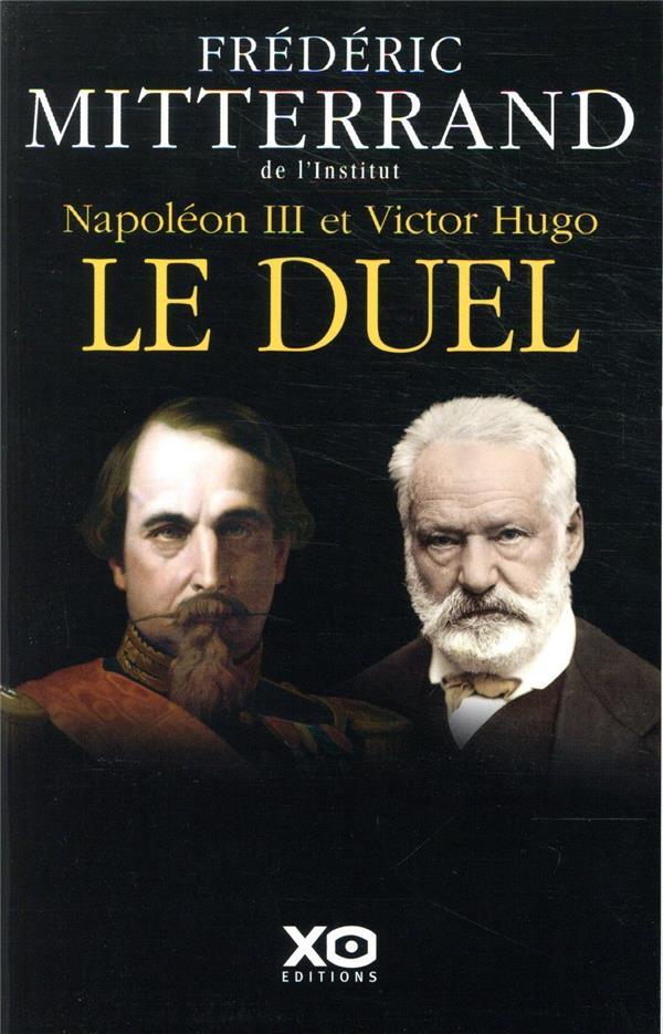 NAPOLEON III ET VICTOR HUGO : LE DUEL MITTERRAND, FREDERIC XO