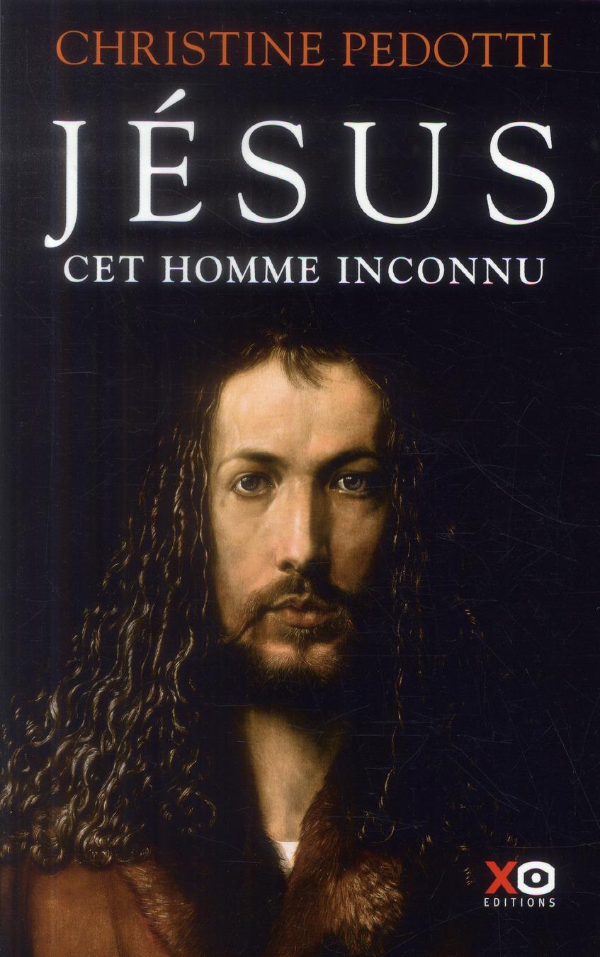 JESUS CET HOMME INCONNU Pedotti Christine XO