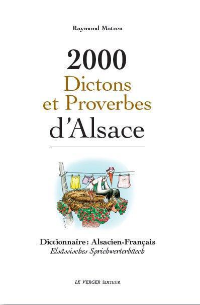2000 DICTONS ET PROVERBES D'ALSACE MATZEN RAYMOND VERGER