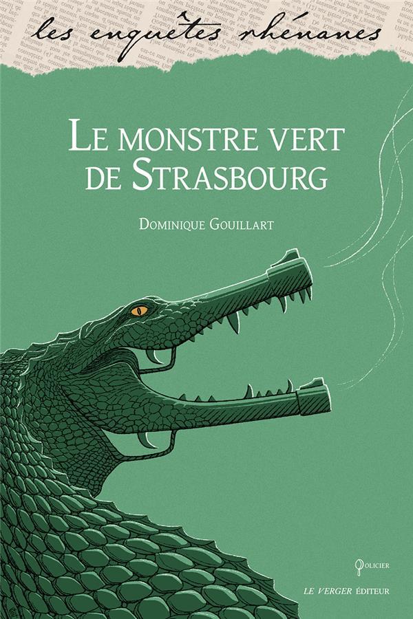 LE MONSTRE VERT DE STRASBOURG GOUILLART DOMINIQUE VERGER