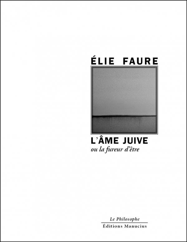 L-AME JUIVE OU LA FUREUR D-ETR FAURE ELIE MANUCIUS