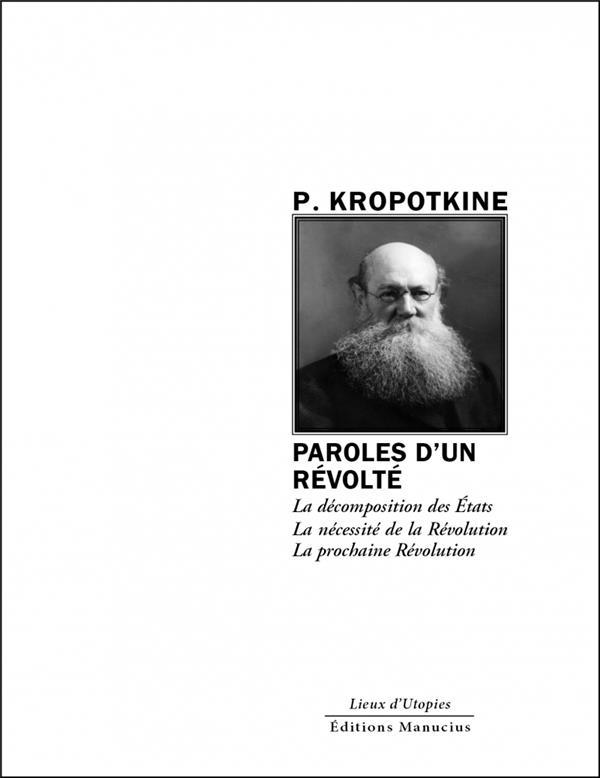 PAROLES D-UN REVOLTE - LA DECOMPOSITION DES ETATS SUIVI DE D