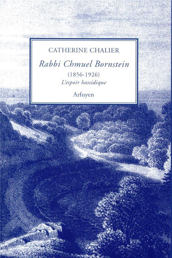 RABBI CHMUEL BORNSTEIN (1856-1926), L'ESPOIR HASSIDIQUE