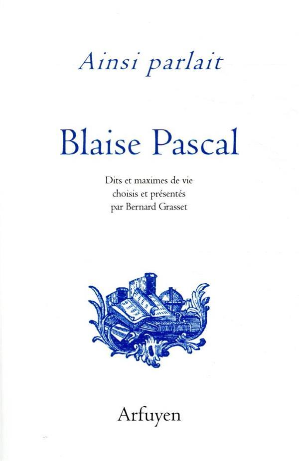 AINSI PARLAIT T.25  -  BLAISE PASCAL  -  DITS ET MAXIMES DE VIE