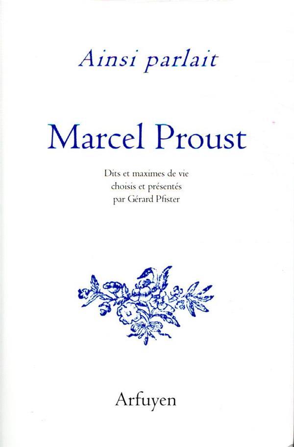 AINSI PARLAIT T.27  -  MARCEL PROUST  -  DITS ET MAXIMES DE VIE
