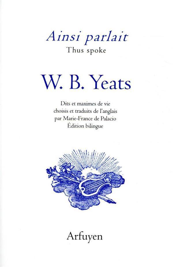 AINSI PARLAIT T.28  -  W.B. YEATS : DITS ET MAXIMES DE VIE