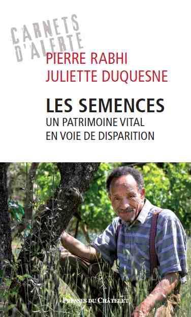 LES SEMENCES - UN PATRIMOINE VITAL EN VOIE DE DISPARITION RABHI, PIERRE Presses du Châtelet