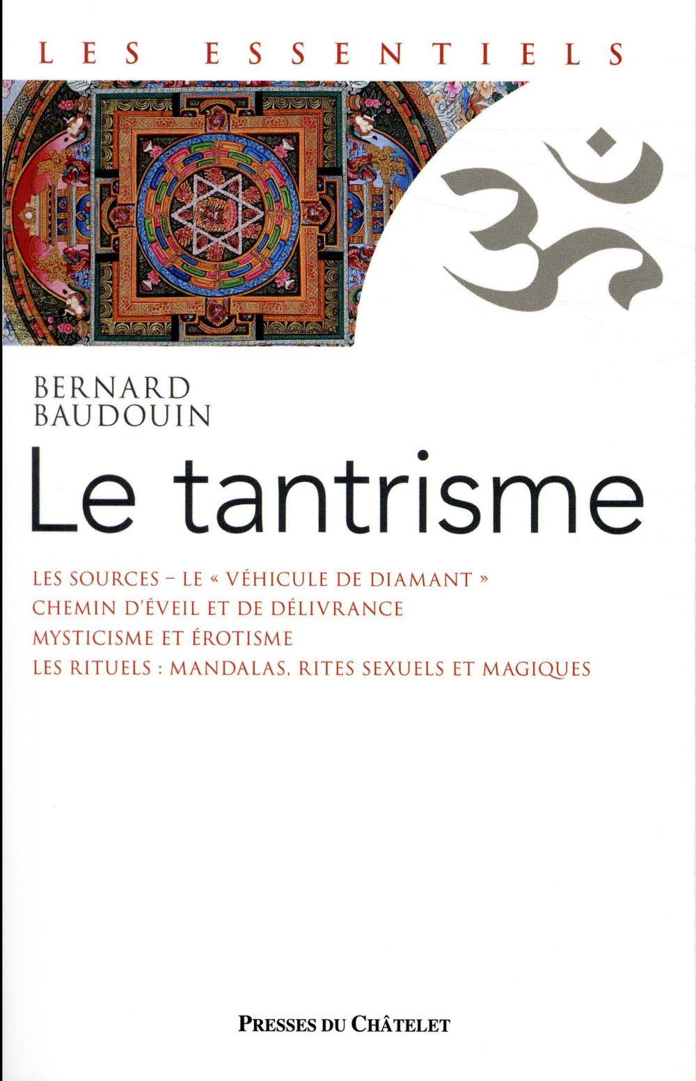 BAUDOUIN BERNARD - LE TANTRISME - UNE VOIE DE LIBERATION IMMED
