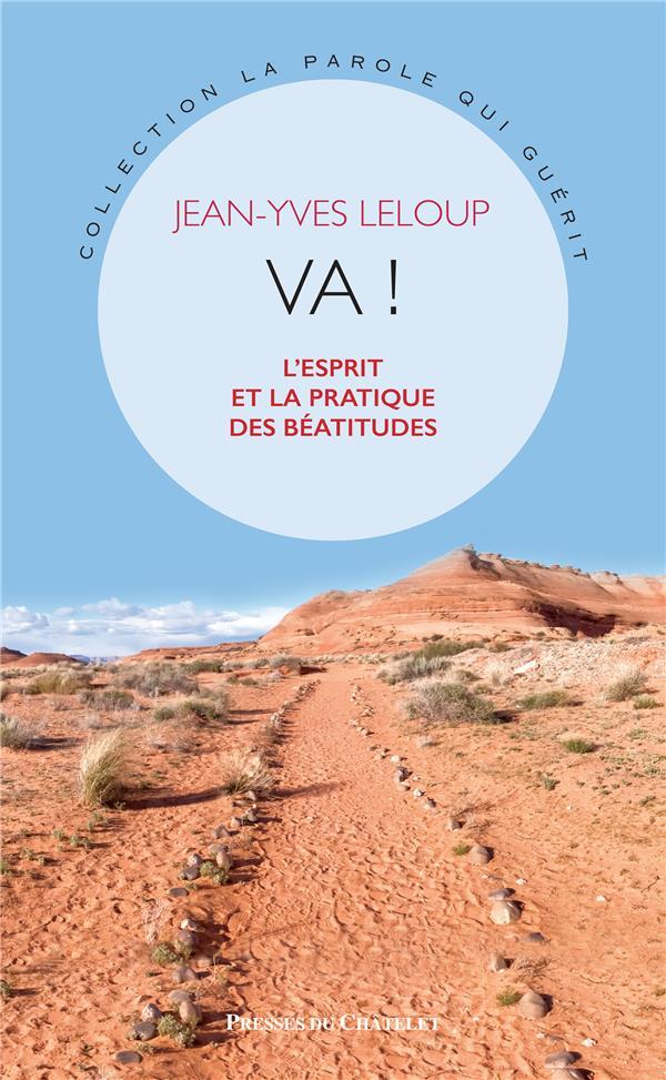 VA ! - L-ESPRIT ET LA PRATIQUE LELOUP JEAN-YVES PRESSES CHATELE