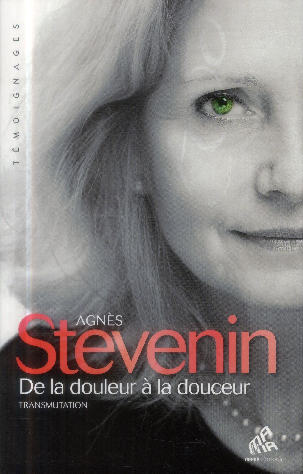 DE LA DOULEUR A LA DOUCEUR STEVENIN AGNES Mama éditions
