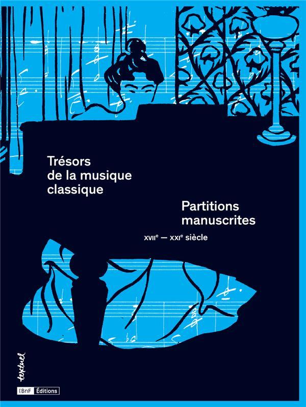 TRESORS DE LA MUSIQUE CLASSIQUE - PARTITIONS MANUSCRITES XVIIE-XXIE SIECLES
