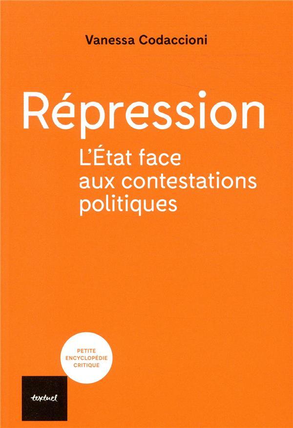 REPRESSION - L'ETAT FACE AUX CONTESTATIONS POLITIQUES