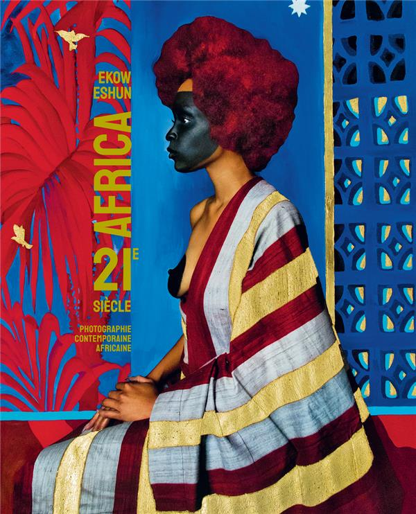 AFRICA 21E SIECLE - PHOTOGRAPHIE CONTEMPORAINE AFRICAINE