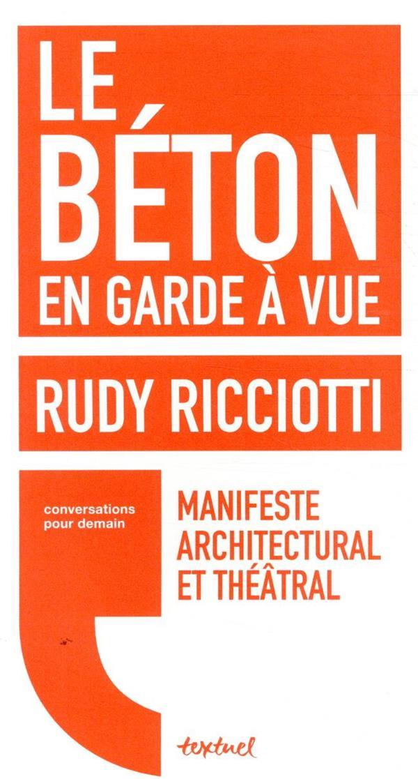 LE BETON EN GARDE A VUE  -  MANIFESTE ARCHITECTURAL ET THEATRAL
