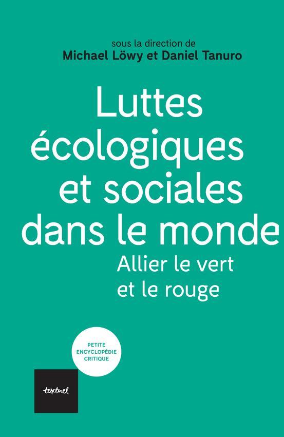 LUTTES ECOLOGIQUES ET SOCIALES DANS LE MONDE : ALLIER LE VERT ET LE ROUGE LOWY/TANURO TEXTUEL