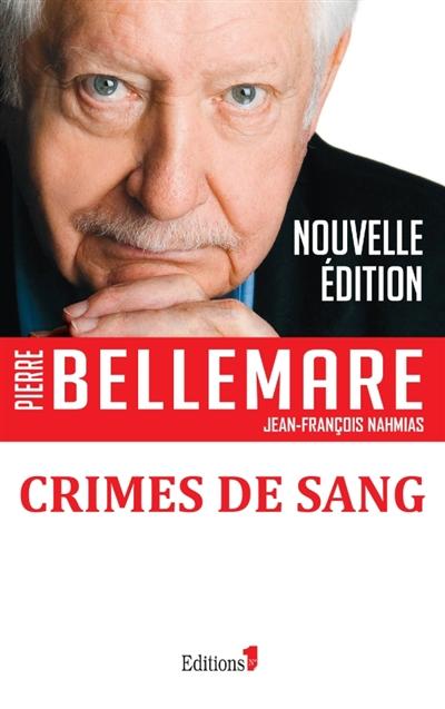 CRIMES DE SANG TOME 1 BELLEMARE PIERRE NUMERO UN