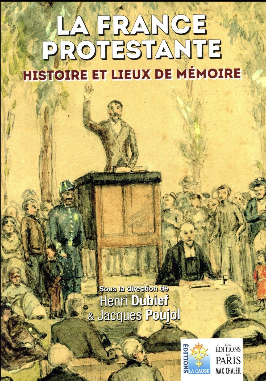 LA FRANCE PROTESTANTE - HISTOIRE ET LIEUX DE MEMOIRE