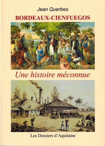 BORDEAUX-CIENFUEGOS - UNE HISTOIRE MECONNUE