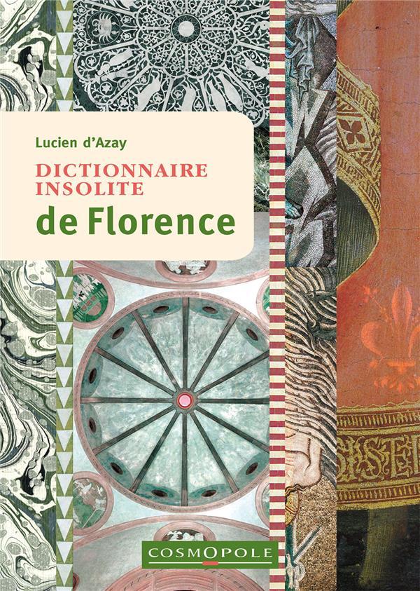 DICTIONNAIRE INSOLITE DE FLORENCE D-AZAY LUCIEN COSMOPOLE