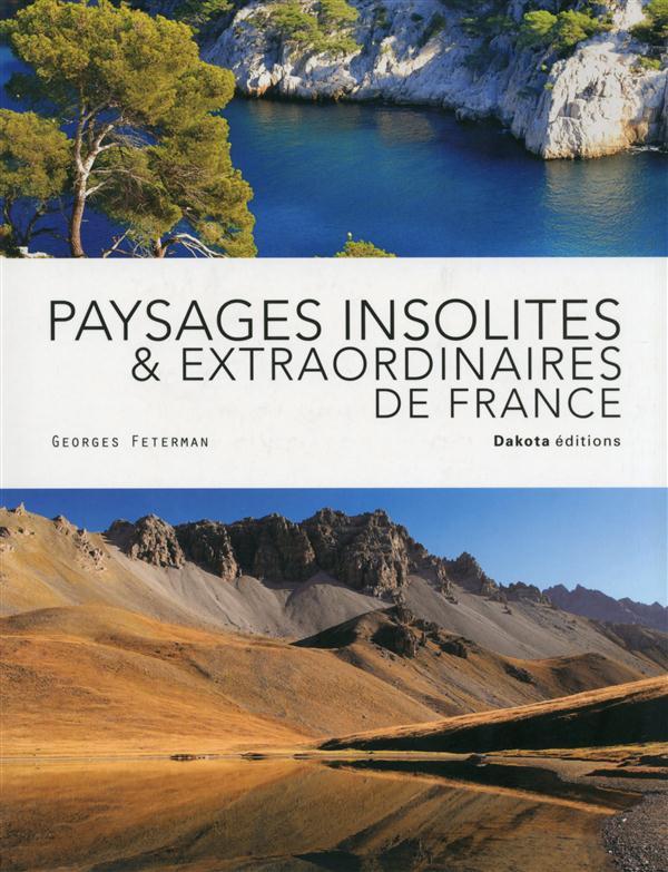 PAYSAGES INSOLITES ET EXTRAORDINAIRES DE FRANCE