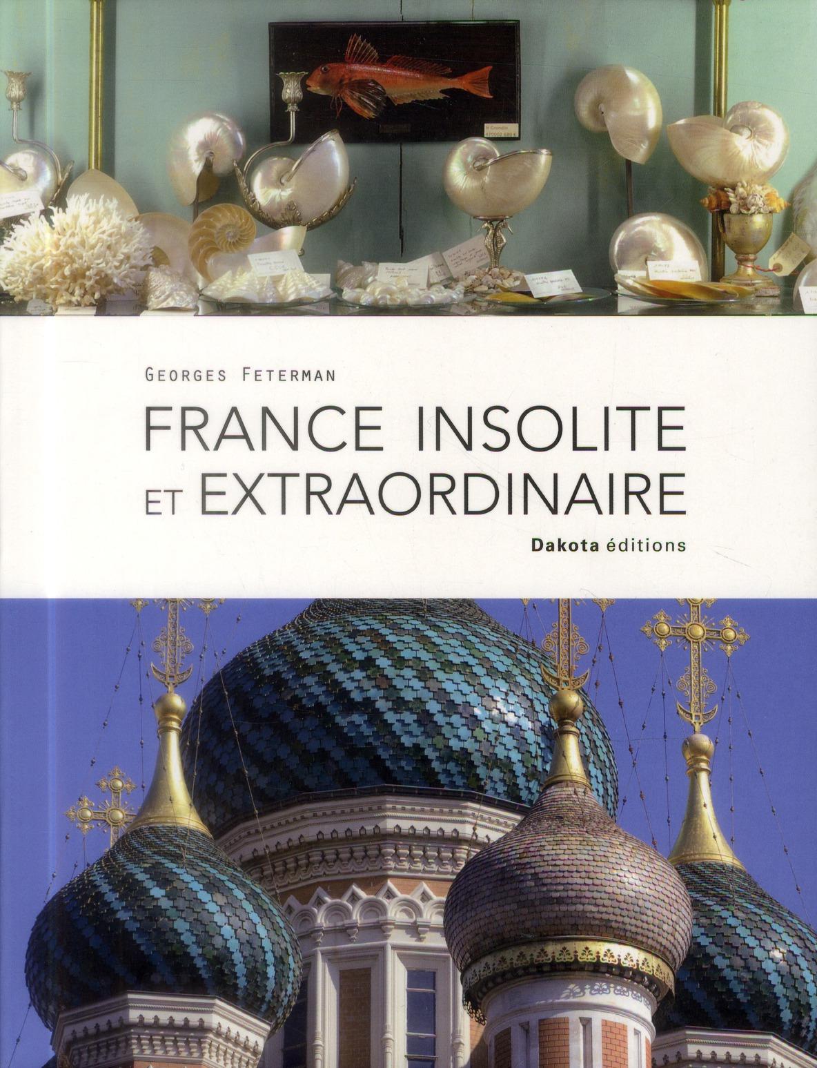 FRANCE INSOLITE ET EXTRAORDINAIRE