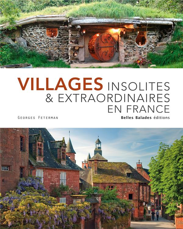 VILLAGES INSOLITES & EXTRAORDI FETERMAN GEORGES BELLES BALADES