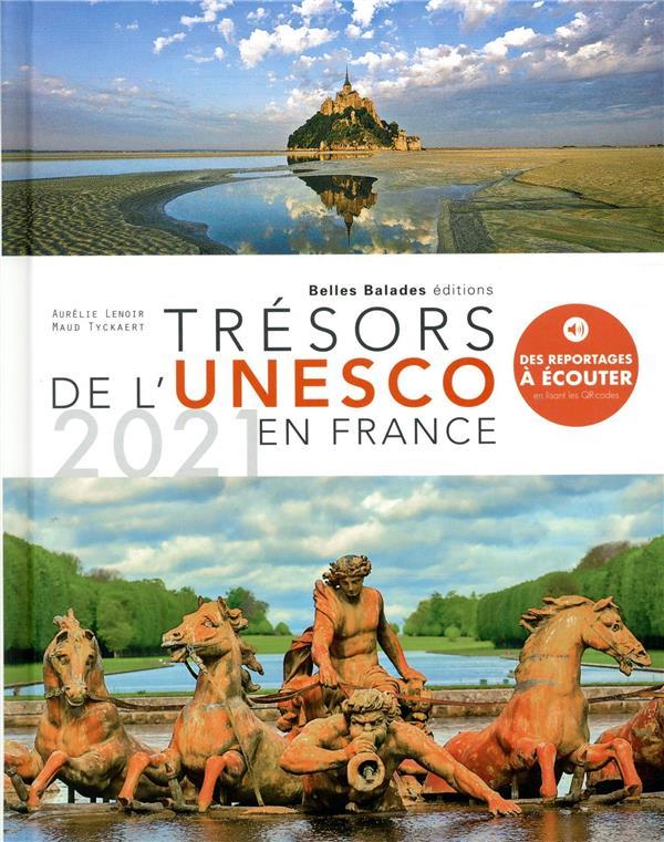 TRESORS DE L'UNESCO EN FRANCE : LE PATRIMOINE (EDITION 2021) LENOIR/TYCKAERT DAKOTA