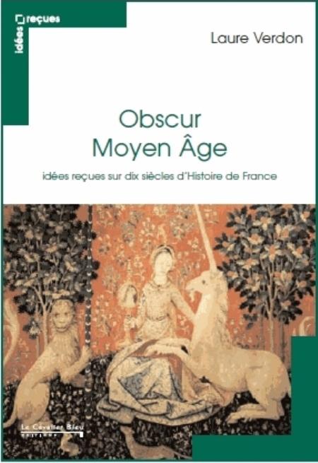 MOYEN AGE - 10 SIECLES D'IDEES RECUES
