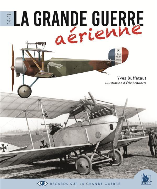 LA GRANDE GUERRE AERIENNE - 1914-1918  YSEC