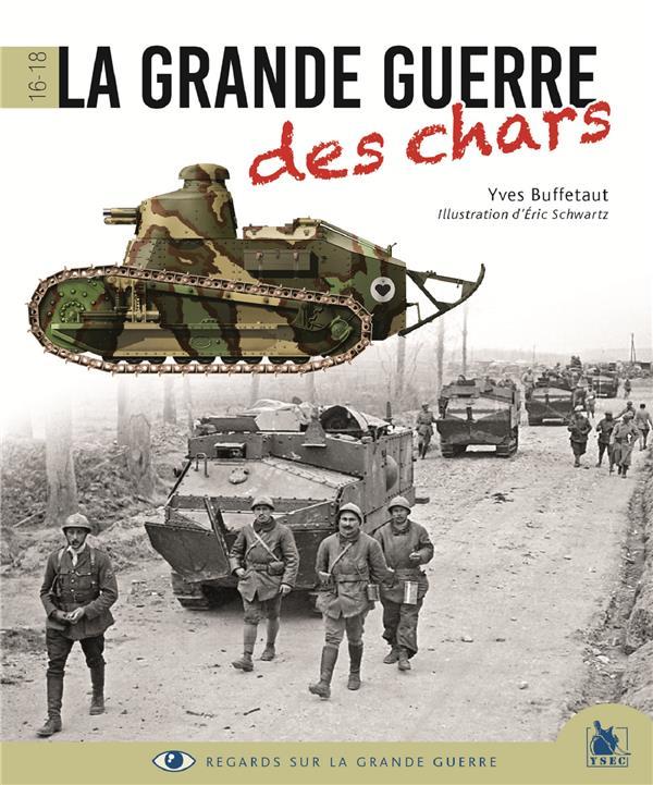 LA GRANDE GUERRE DES CHARS - 1916-1918  YSEC