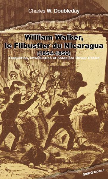 WILLIAM WALKER, LE FLIBUSTIER