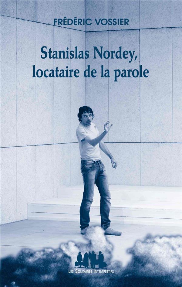 STANISLAS NORDEY, LOCATAIRE DE LA PAROLE