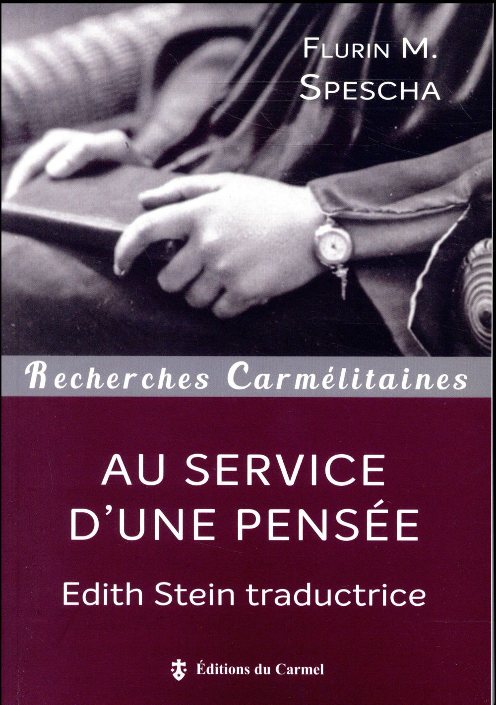 AU SERVICE D'UNE PENSEE - EDITH STEIN TRADUCTRICE