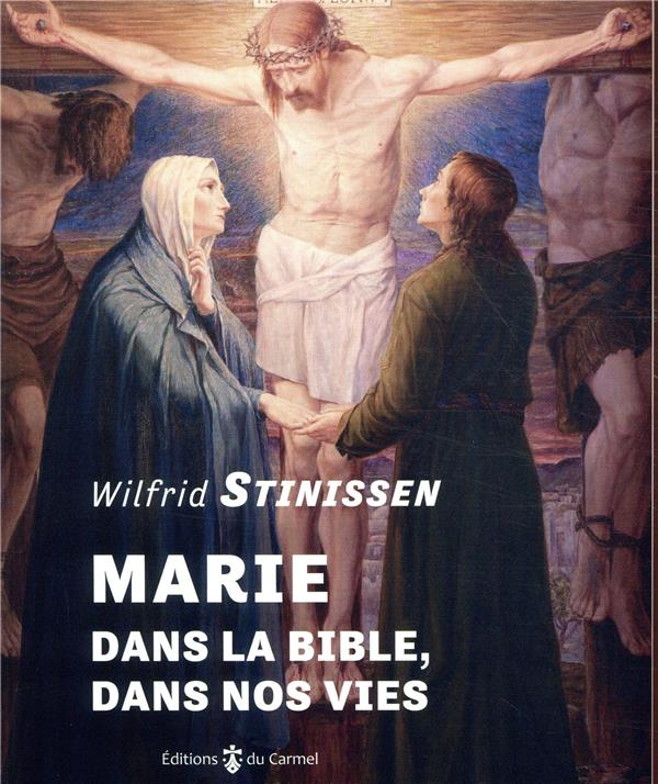 MARIE DANS LA BIBLE, DANS NOS VIES