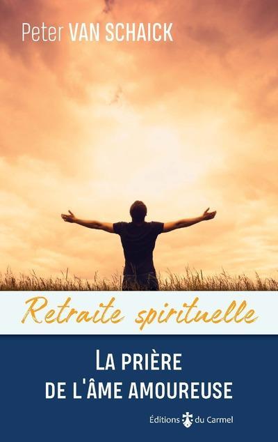 LA PRIERE DE L'AME AMOUREUSE