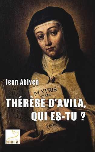 THERESE D'AVILA, QUI ES-TU ?
