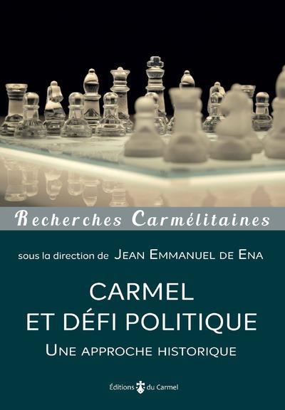 CARMEL ET DEFI POLITIQUE - UNE APPROCHE HISTORIQUE