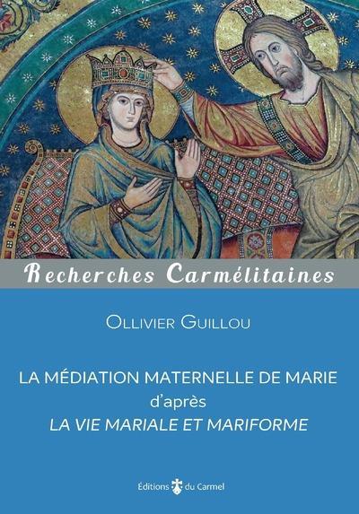 LA MEDIATION MATERNELLE DE MARIE D'APRES LA VIE MARIALE ET MARIFORME