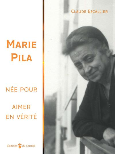 MARIE PILA - NEE POUR AIMER EN VERITE