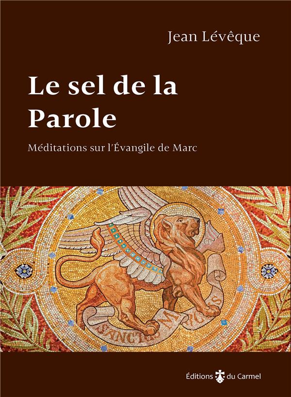 LE SEL DE LA PAROLE  -  MEDITATIONS SUR L'EVANGILE DE MARC