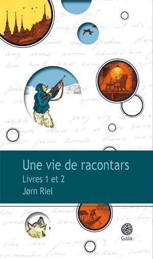 UNE VIE DE RACONTARS  -  LIVRES 1 ET 2 Riel Jorn Gaïa