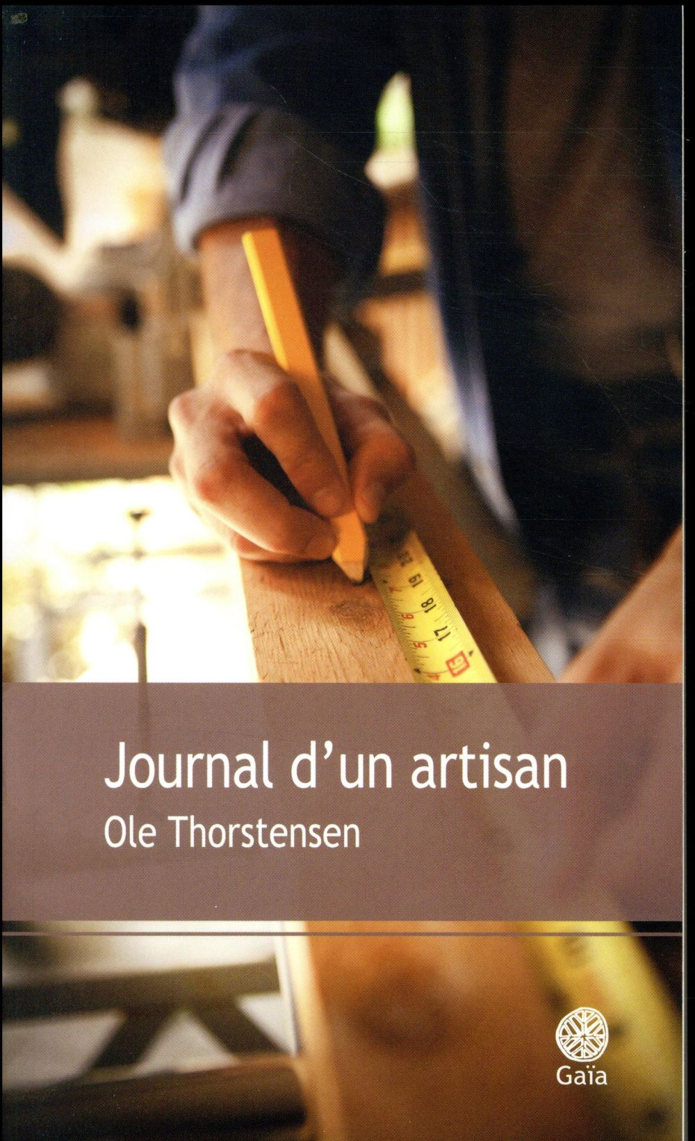 Journal D'un Artisan THORSTENSEN  OLE Gaïa